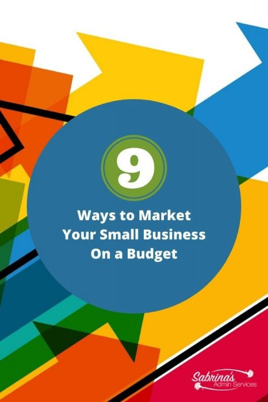 9 Easy Ways To Market Your Business On a Budget