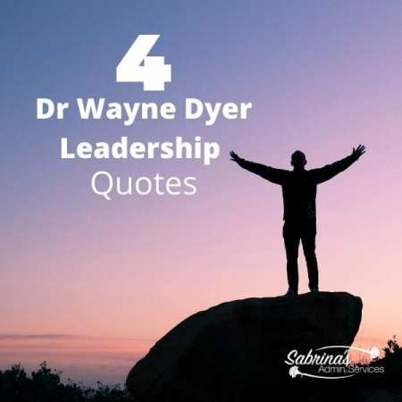 Four Dr Wayne Dyer Leadership Quotes