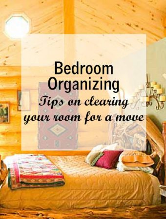 Bedroom organizing Tips on clearing your room for a move