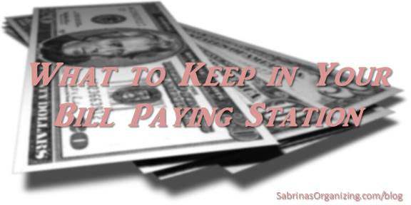 What to Keep in Your Bill Paying Station