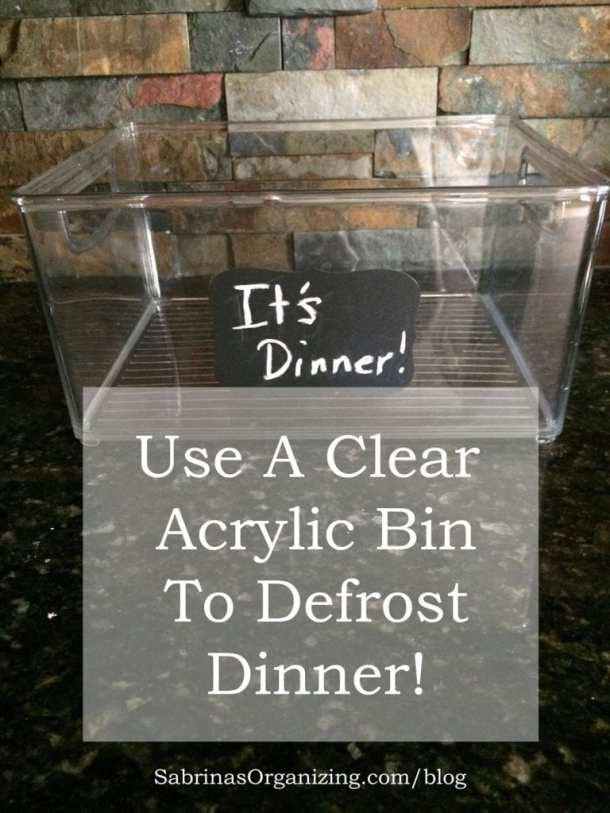 use a clear acrylic bin to defrost meals