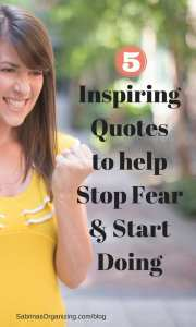 5 Inspiring Quotes to help Stop Fear & Start Doing