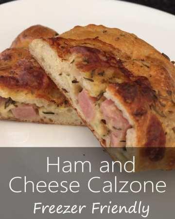 Ham and Cheese Calzone Freezer Friendly