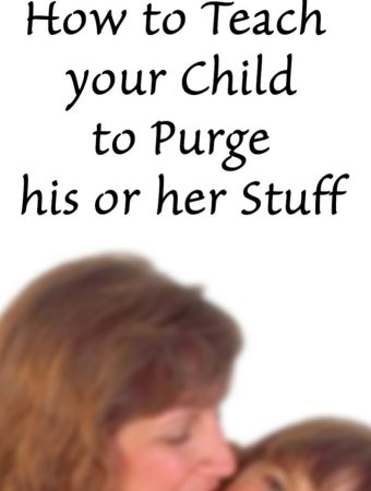 How to teach your child to Purge his or her Stuff
