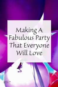 Making A Fabulous Party That Everyone Will Love