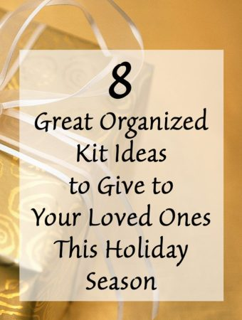 8 Great Organized Kit Ideas to Give To Your Loved Ones This Holiday Season