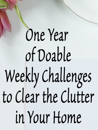 One Year of Doable Weekly Challenges to Clear the Clutter in Your Home