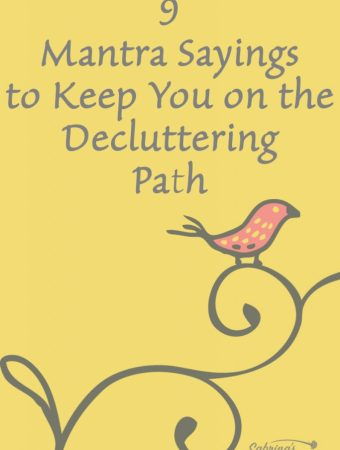 9 Mantra Sayings to Keep You on the Decluttering Path