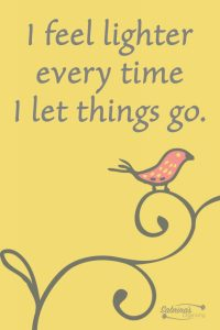 I feel lighter every time I let things go.