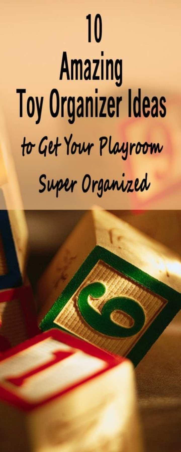 10 Amazing Toy Organizer Ideas to Get Your Playroom Super Organized