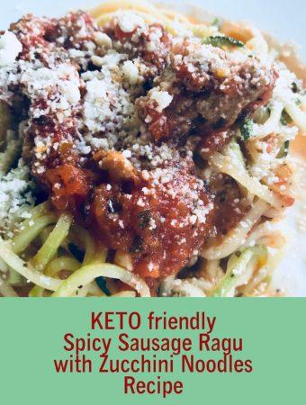 KETO friendly Spicy Sausage Ragu with Zucchini Noodles Recipe