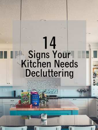14 Signs Your Kitchen Needs Decluttering