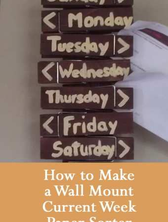 How to Make a Wall Mount Current Week Paper Sorter