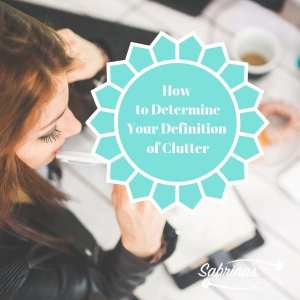 How to Determine Your Definition of Clutter