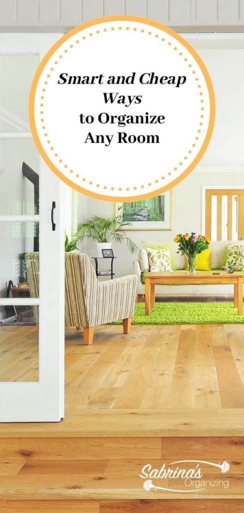 Smart and Cheap Ways to Organize Any Room