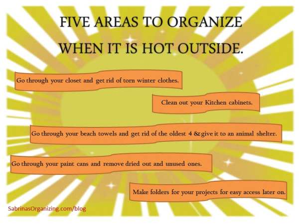 Five Areas to Organize when it is hot outside