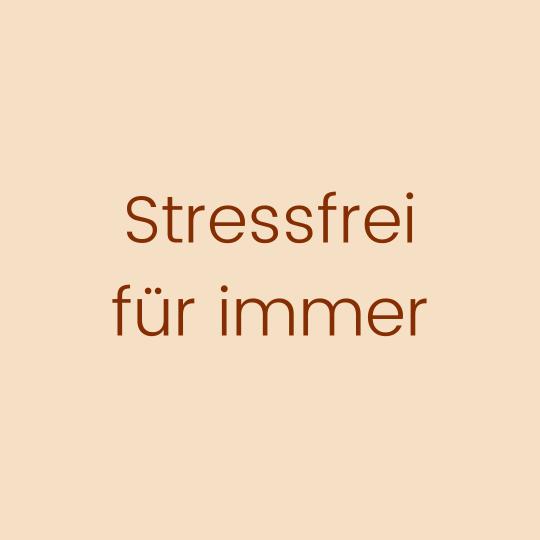Stressfrei für immer