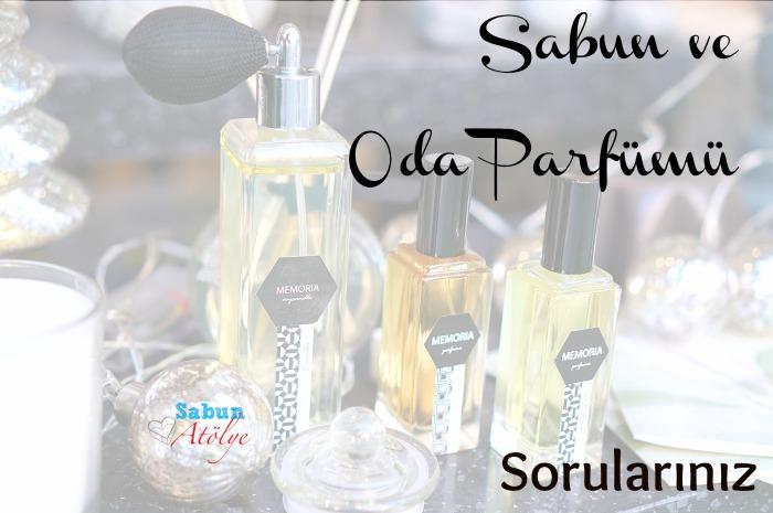 Sorularınız: Sabun + Oda Parfümü