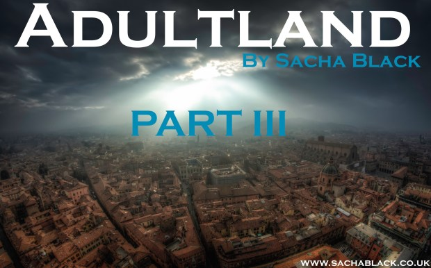Adultland Part III - Sacha Black