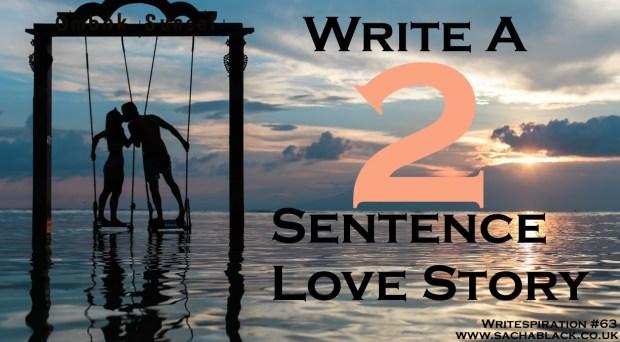 2 sentence love story