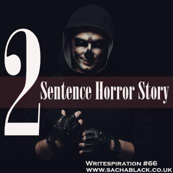 2 Sentence Horror Story