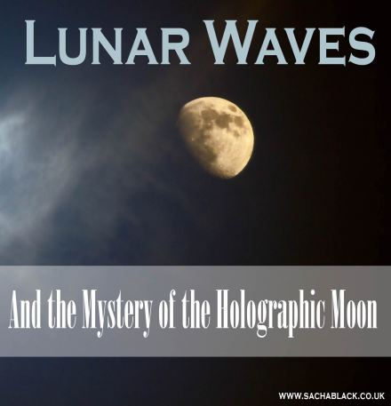 Lunar Waves & The Mystery of the Holographic Moon