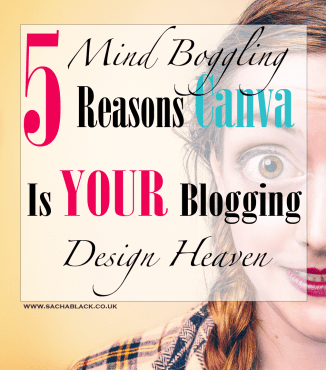 5 Mind Boggling Reasons Canva Is YOUR Blogging Design Heaven