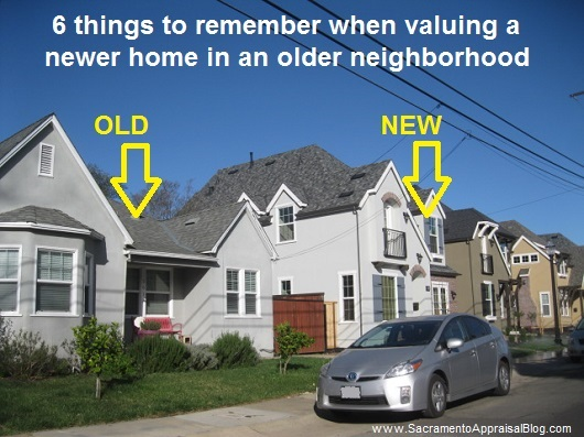 New vs Old Homes in a Neighborhood - by sacramento appraisal blog
