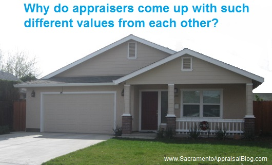 why are appraisals so different in value - by sacramento appraisal blog