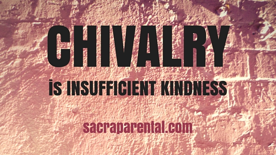 It's not chivalry we should be teaching our kids, but empathy and compassion for everyone, from everyone   Sacraparental.com