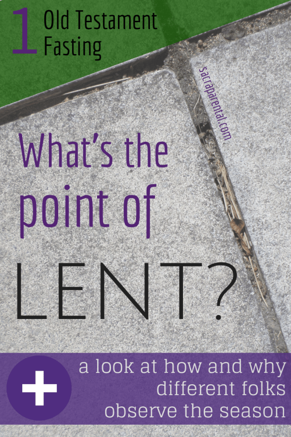 What's the actual point of Lent? Great series to make sense of things | Sacraparental.com