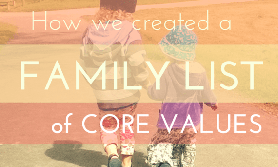 How we created our list of family values - the things we are hoping to instil in our kids. | Sacraparental.com