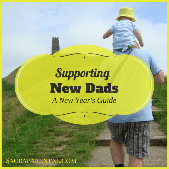 new dads, how to be a great father, Christian parenting, marriage advice