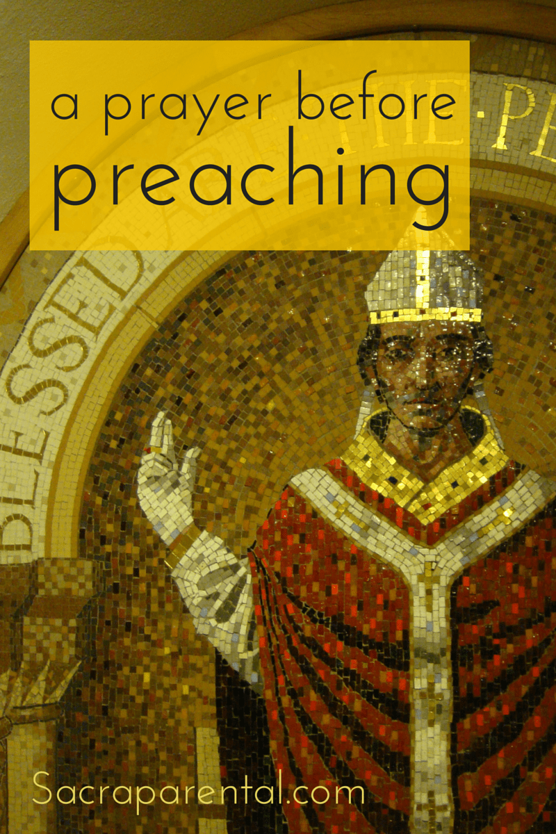 A Prayer Before Preaching - Sacraparental