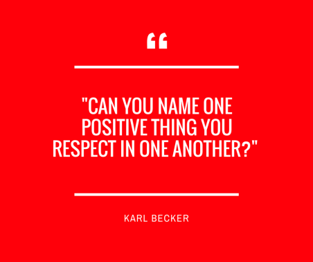 Can you name one positive thing you respect in one another?