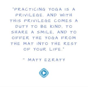 maty ezraty quote practicing yoga is a privilege