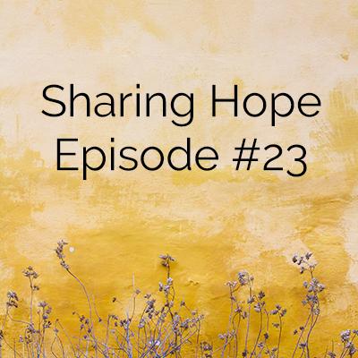 Sharing Hope episode #23