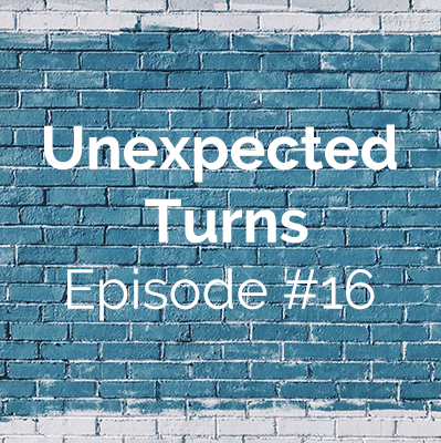 Unexpected Turns #16: Suzan's Story