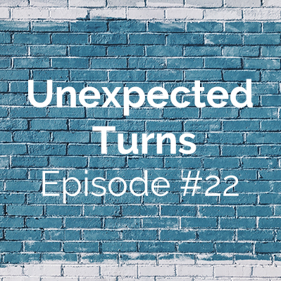 Unexpected Turns #22: Lisa's Story