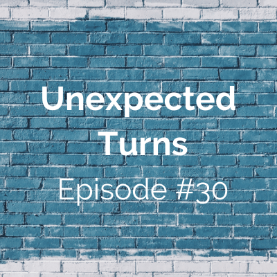 Unexpected Turns #30: Wendy's Story