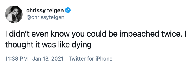 I didn't even know you could be impeached twice. I thought it was like dying