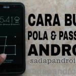 Cara Membuka Pola Kunci HP Android Yang Di Kunci