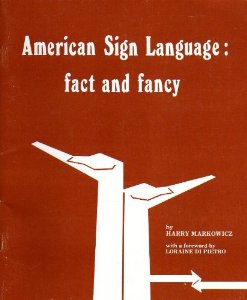 American Sign Langauge Fact and Fancy