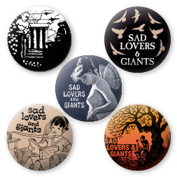 5 x25mm early-days button badge set. Sad Lovers & Giants