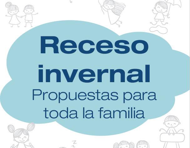 En este momento estás viendo Receso invernal, propuestas para toda la familia
