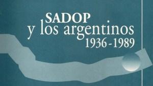 Lee más sobre el artículo SADOP y los argentinos