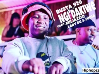 Busta 929 & Mr Jazziq Ngi'dakiwe Mp3 Download Safakaza