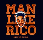 EP: DJ Rico – Man Like Rico