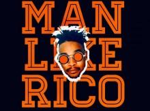 EP: DJ Rico – Man Like Rico