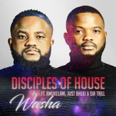 Disciples of House Washa Mp3 Download Safakaza